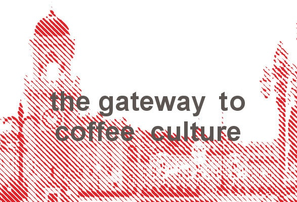 The gateway to coffee culture